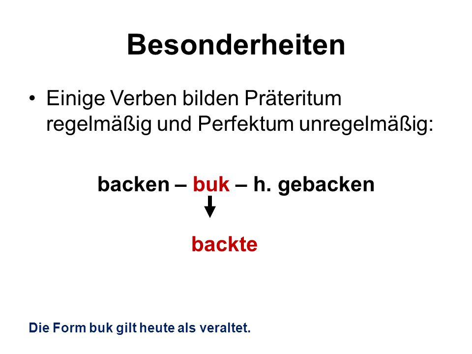 backen – buk – h. gebacken