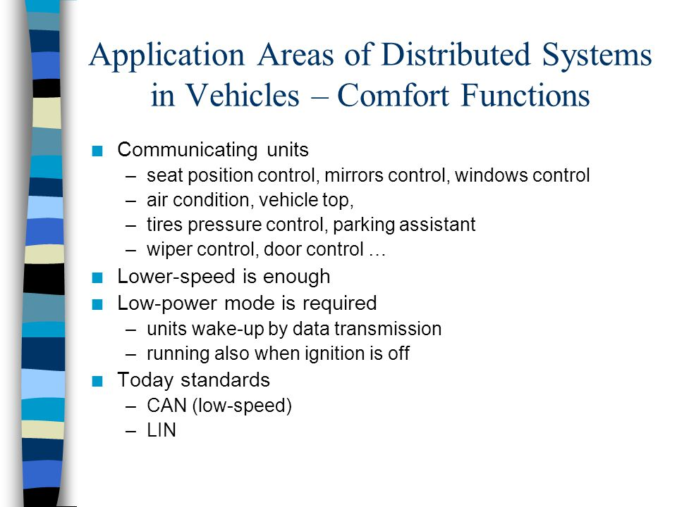 Application Areas of Distributed Systems in Vehicles – Comfort Functions