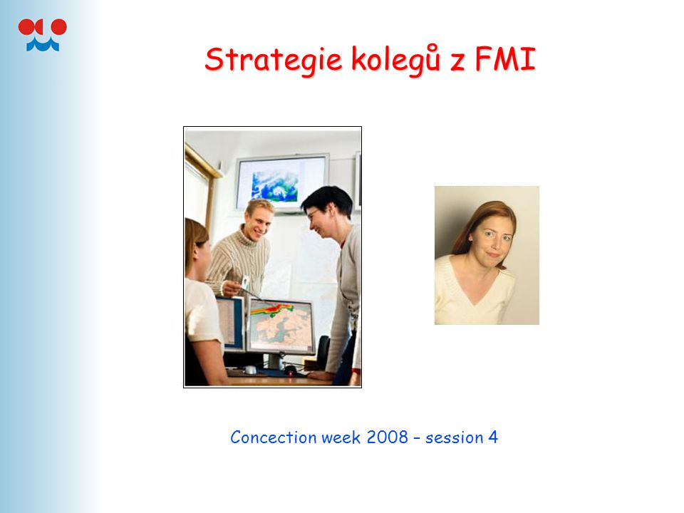 Strategie kolegů z FMI Concection week 2008 – session 4