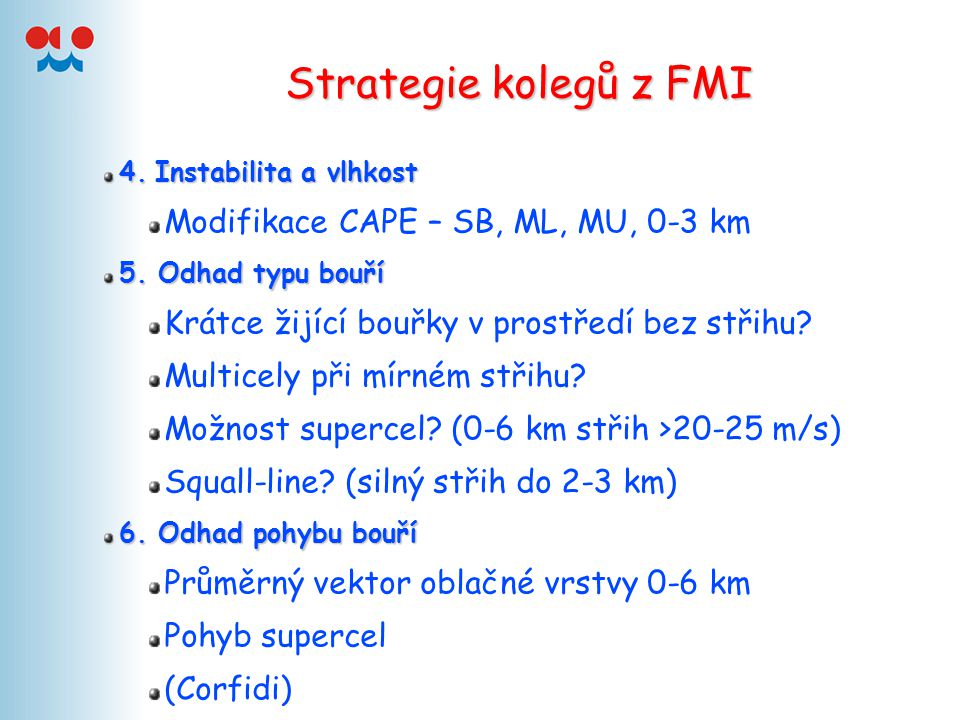 Strategie kolegů z FMI Modifikace CAPE – SB, ML, MU, 0-3 km