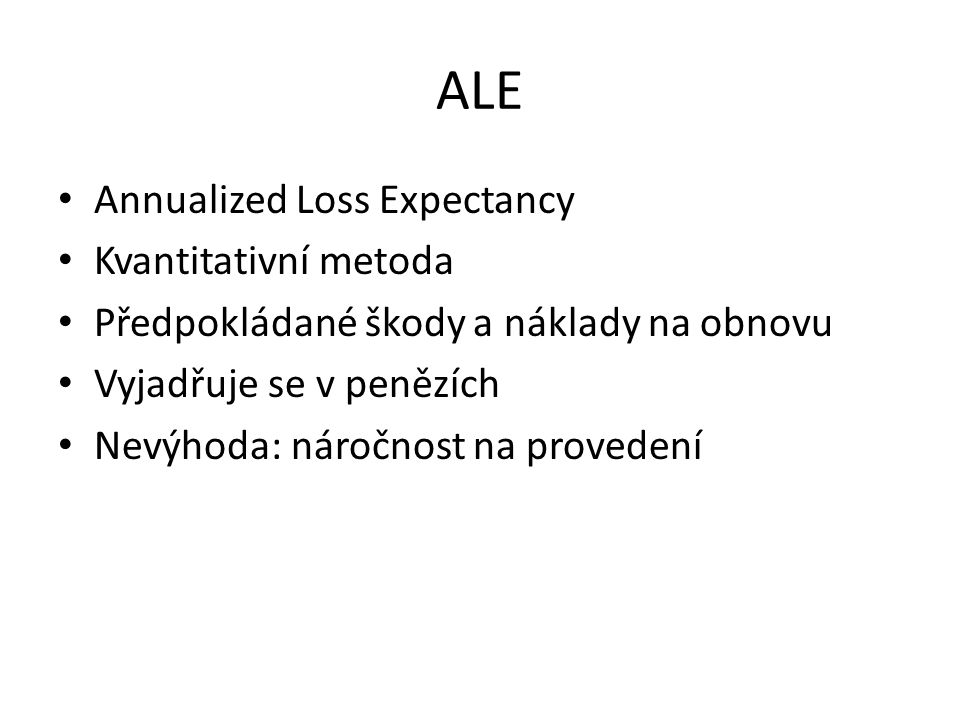 ALE Annualized Loss Expectancy Kvantitativní metoda
