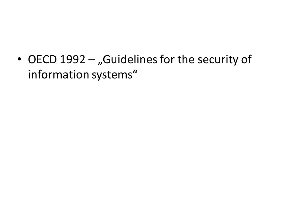 "OECD 1992 – ""Guidelines for the security of information systems"