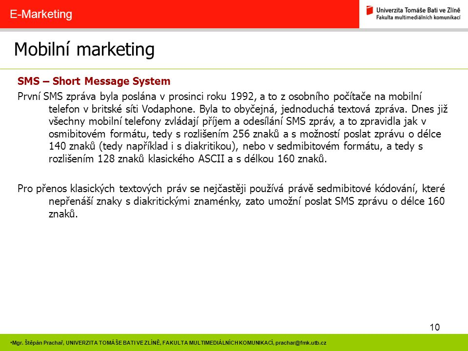 Mobilní marketing E-Marketing SMS – Short Message System