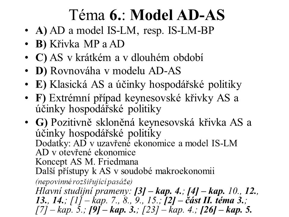 Téma 6.: Model AD-AS A) AD a model IS-LM, resp. IS-LM-BP