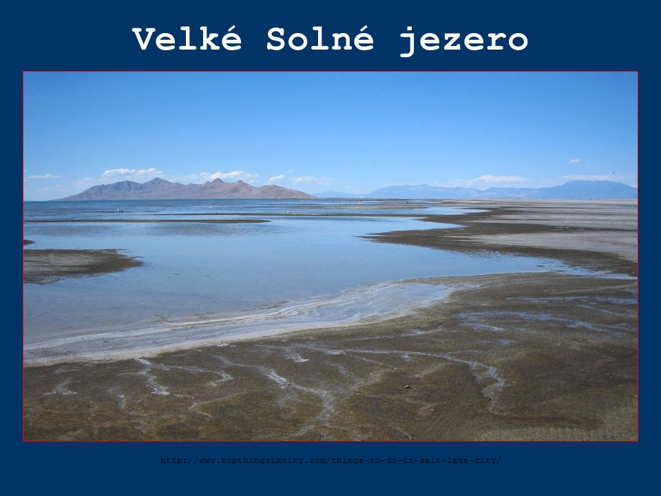 Velké Solné jezero http://www.topthingsincity.com/things-to-do-in-salt-lake-city/