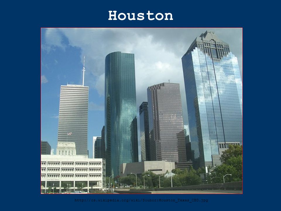 Houston http://cs.wikipedia.org/wiki/Soubor:Houston_Texas_CBD.jpg