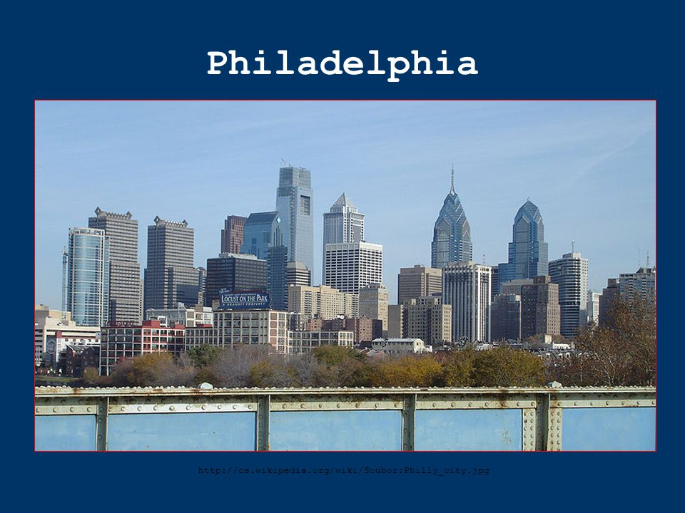 Philadelphia http://cs.wikipedia.org/wiki/Soubor:Philly_city.jpg