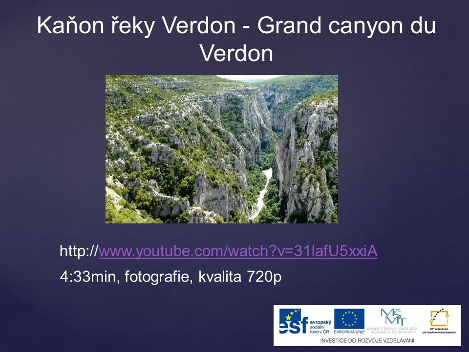 Kaňon řeky Verdon - Grand canyon du Verdon