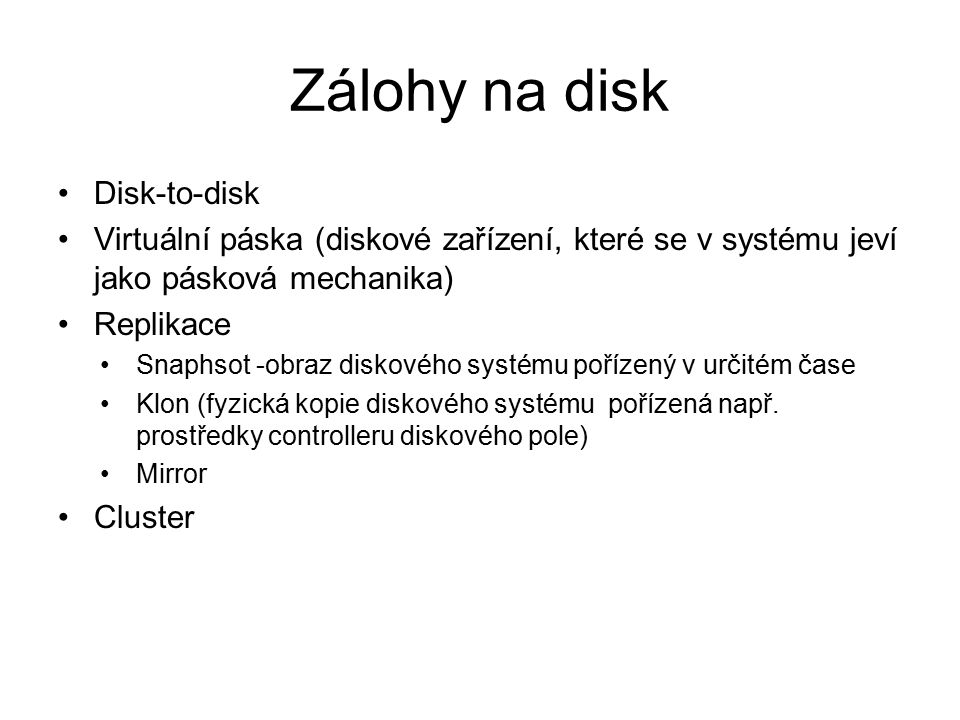 Zálohy na disk Disk-to-disk