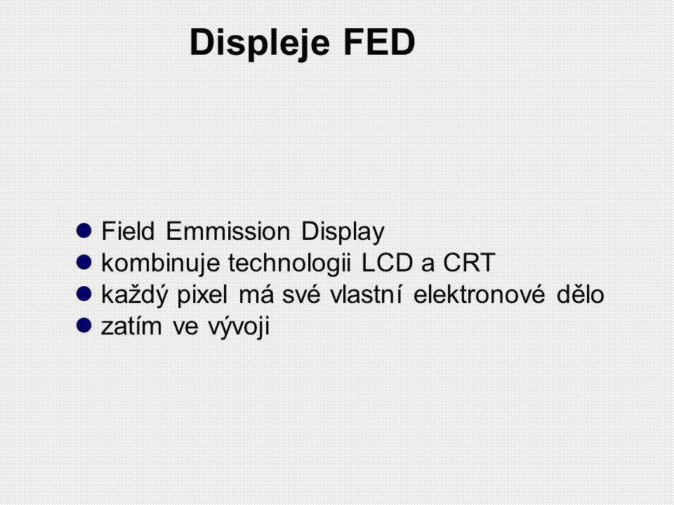 Displeje FED Field Emmission Display kombinuje technologii LCD a CRT