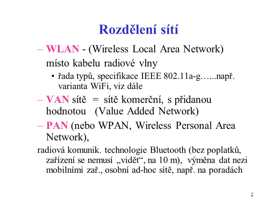 Rozdělení sítí WLAN - (Wireless Local Area Network)