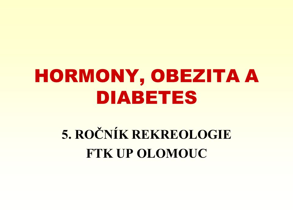 HORMONY, OBEZITA A DIABETES