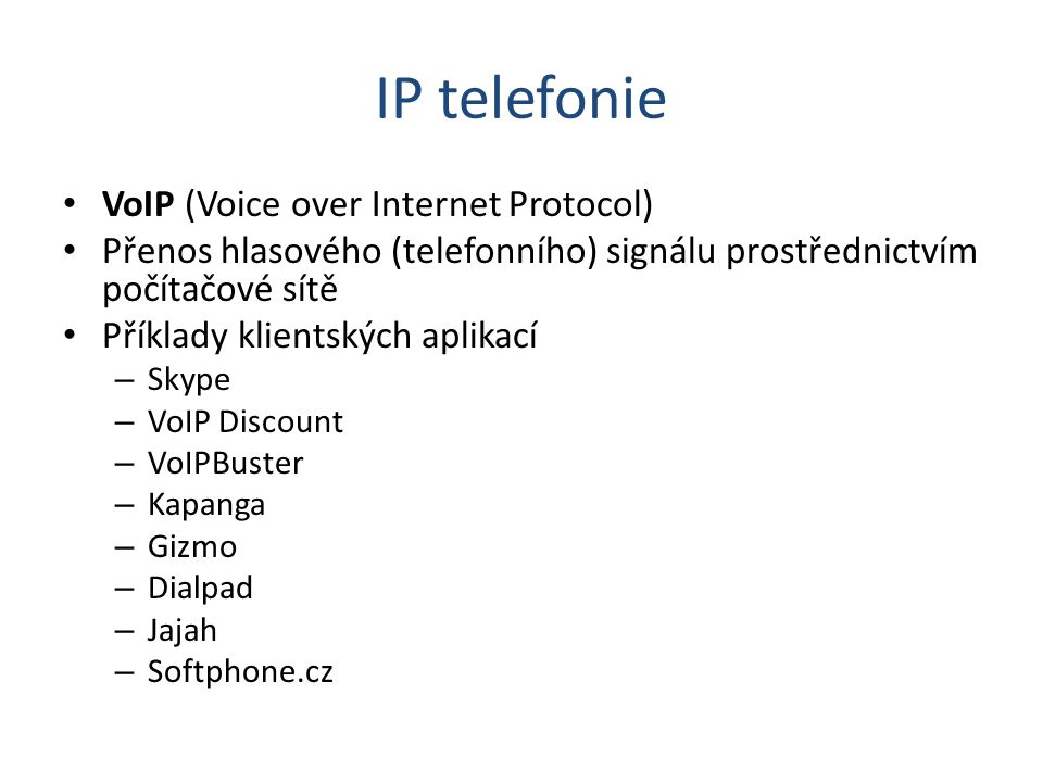 IP telefonie VoIP (Voice over Internet Protocol)