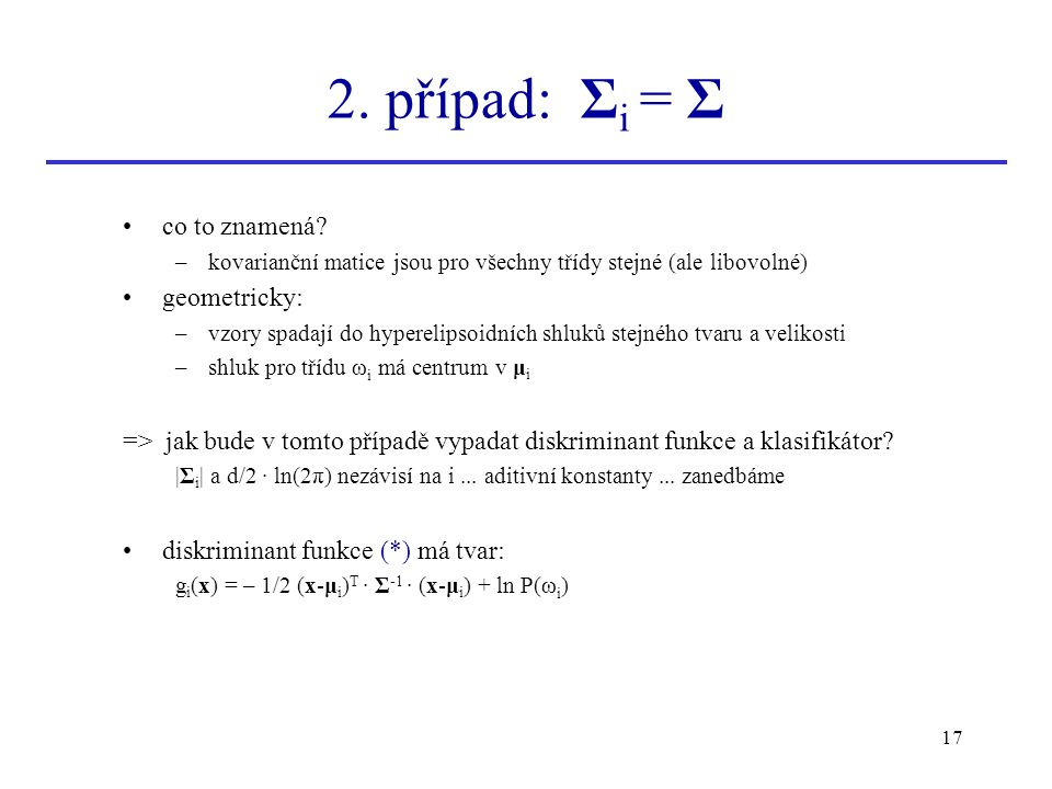 2. případ: Σi = Σ co to znamená geometricky: