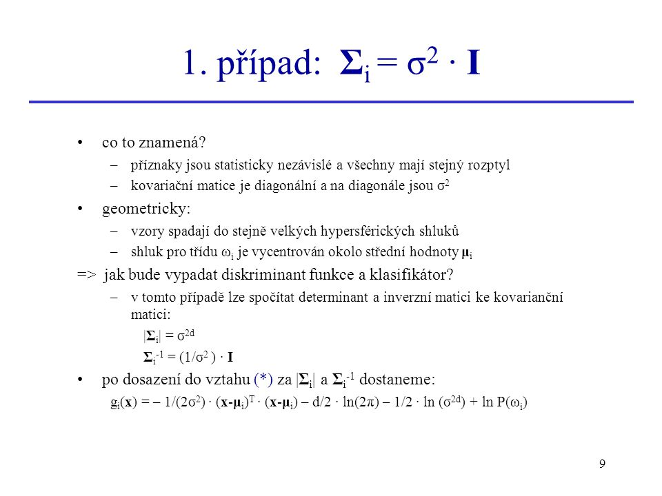 1. případ: Σi = σ2 ∙ I co to znamená geometricky: