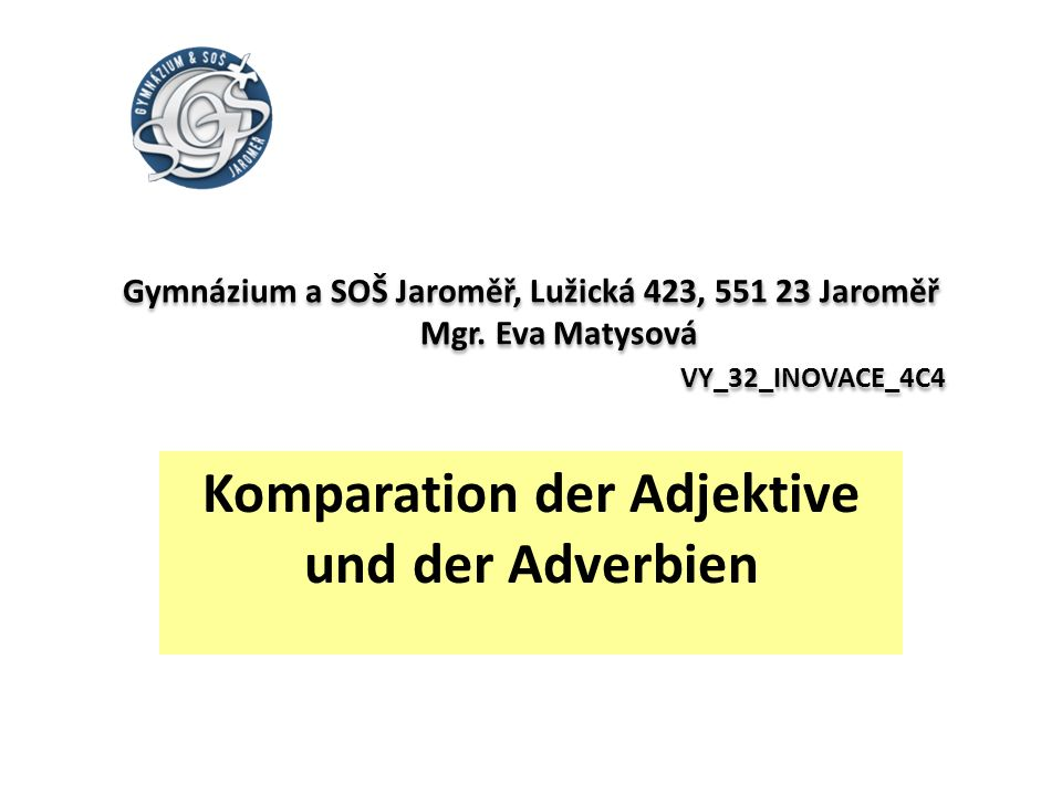 Komparation der Adjektive und der Adverbien